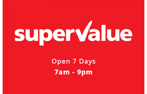 SuperValue - Open 7 days, 7am - 9pm